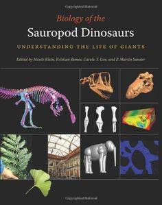 Biology of the Sauropod Dinosaurs: Understanding the Life of Giants (Life of the Past) by Nicole Klein, http://www.amazon.com/dp/0253355087/ref=cm_sw_r_pi_dp_KauSqb1X6QVSF