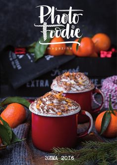 Photo Foodie Winter 2016  The First Russian Food Photography Magazine