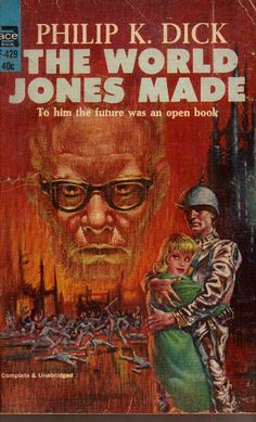 The World Jones Made by Philip K. Dick.