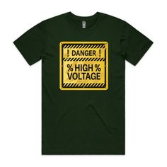 DANGER HIGH VOLTAGE - Forest Green - Single-Sided Printing - Guys Staple Tee (Same Day)