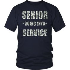 Senior going into service is one of the class of 2018 slogans. If your son or daughter is going in Army this is a great gift for graduation.You can also find ot Class Of 2018 Slogans, Class Of 2020, Senior Sweatshirts, Senior Class Shirts, Grad Gifts, Graduation, Army, Daughter, Mens Tops