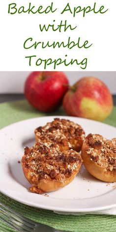 This recipe for baked apples has a crumble top with oats and ...