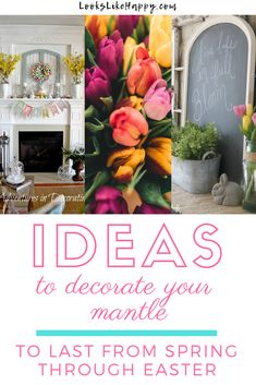 Ideas to Decorate Your Mantle from Spring Through Easter | Spring is in the air! Decorate your mantle easily with these ideas that will last from Spring through Easter. Pin now, read tonight!  #spring #springmantle