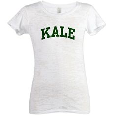 This is awesome. Yeah, I went to KALE! KALE Womens Burnout Tee