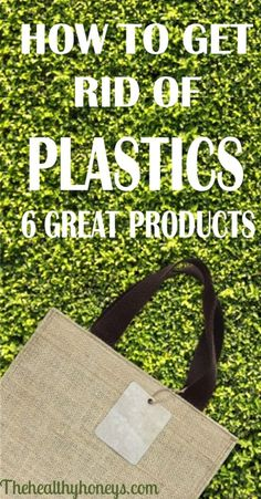 How to Get Rid of Plastics - The Healthy Honeys