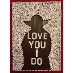 "Excited to share the latest addition to my #etsy shop: Star Wars Yoda ""I love you I do"" String Art #homedecor #starwarswoodsign #giftsforhim #yodanurseryart #starwarsnursery #nurserywallart #valentinesdaygift #yodasign"