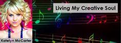 "Katelyn McCarter ""Living My Creative Soul"""