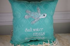 Embroidered Sea Turtle Pillow - Saltwater Heals Everything - Beach Decor - Customizable