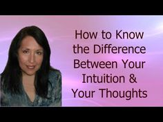 How to Know the Difference Between Your Intuition and Your Thoughts Tuto...