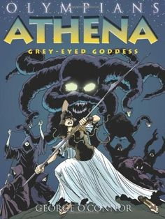 Athena: Grey-Eyed Goddess -- this graphic novel is a great introduction to myths starring the tenacious Athena, goddess of wisdom, featuring modern dialogue and eye-catching graphics.