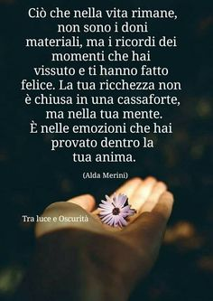 Ciò che nella vita rimane... Italian Phrases, Italian Quotes, Love Quotes, Inspirational Quotes, Quotes About Everything, Zodiac Quotes, My Mood, Meaningful Quotes, Poetry Quotes