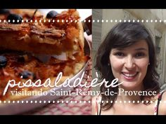 Pissaladière + Passeio em Saint-Rémy-de-Provence | Especial Provence