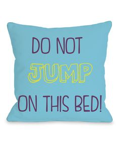 'Do Not Jump On This Bed' Pillow @scrapwedo