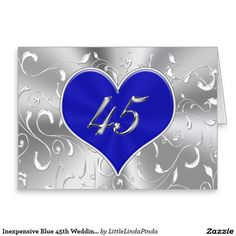 Inexpensive Blue 45th Wedding Anniversary Card. CLICK: www.zazzle.com/… Beautiful sapphire heart with 45 representing 45 years married gifts. More custom 45th anniversary gifts HERE: www.zazzle.com/… CALL Linda to create personalized 45th anniversary gifts for you: 239-949-9090