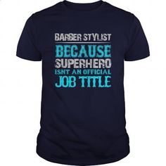 Barber Stylist Shirt - #short sleeve sweatshirt #army t shirts. GET YOURS => https://www.sunfrog.com/Jobs/Barber-Stylist-Shirt-Navy-Blue-Guys.html?60505