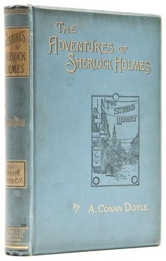 The Adventures of Sherlock Holmes  Arthur Conan Doyle. 1892.  First edition, first issue, illustrations by Sidney Paget.