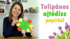 Tulipános tavaszi ajtódísz papírból | Tavaszi dekoráció | Manó kuckó Origami Flowers, Quilling, Crafts For Kids, Paper Crafts, Spring, Youtube, House, Creative, Bedspreads