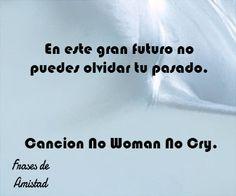 Frases de bob marley de Cancion No Woman No Cry.