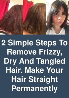 2 Simple steps to remove frizzy, dry and tangled hair. Make your hair straight permanently 2 Simple Frizzy Wavy Hair, Natural Wavy Hair, Dry Hair, Frizzy Hair Styles, Frizzy Hair Remedies, Fizzy Hair, Hair Smoothening, Poofy Hair, Hair Without Heat