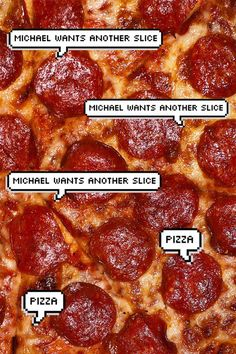 Michael always wants another slice
