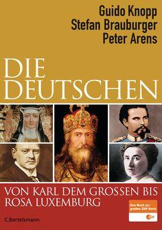 """""""Ein Blick auf 1000 Jahre"""": Eine Rezension von Hans Jürgensen zum Buch """"Die Deutschen"""" von Guido Knopp, Stefan Brauburger und Peter Arens von C. Bertelsmann!"""