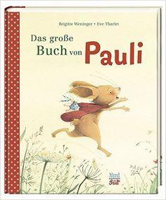 Das große Buch von Pauli: Amazon.de: Brigitte Weninger, Eve Tharlet: Bücher