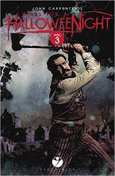 """""""John Carpenter's Tales For A Halloween Night: Volume *** John Carpenter Tales Of Halloween, Last Halloween, Storm King, Carpenter, Storytelling, Novels, Reading, Books, Horror Film"""