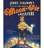 Cover image for Jimmy Zangwow's Out-Of-This-World Moon-Pie Adventure