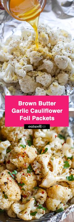 Brown Butter Garlic Cauliflower Foil Packets Brown Butter Garlic Cauliflower Foil Packets - Quick, easy and healthy, these cauliflower foil packets make for a full vegetarian/paleo/low-carb meal with zero clean-up. Foil Packet Dinners, Foil Pack Meals, Foil Dinners, Foil Packet Desserts, Foil Packet Recipes, Grilling Recipes, Veggie Recipes, Low Carb Recipes, Healthy Recipes