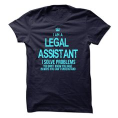 I'm An Legal Assistant I Solve Problems You Don't Know You Have T Shirt
