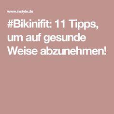 #Bikinifit: 11 Tipps, um auf gesunde Weise abzunehmen!