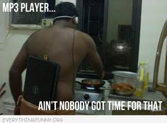 """The best of """"ain't nobody got time for that!"""""""