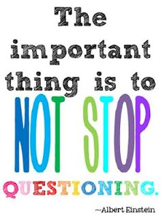 Never stop questioning. #innovation