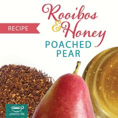 Steeped Tea Rooibos and Honey Poached Pear Recipe