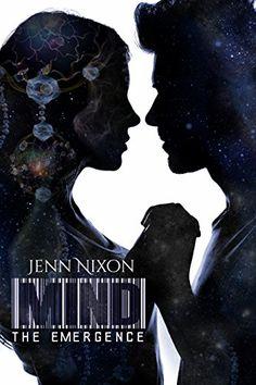 Books ~ Science Fiction Romance | MIND: The Emergence (The MIND Series Book 2), by Jenn Nixon