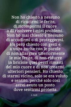 Non ho chiesto Lessons Learned In Life, Self Esteem, Happy Life, Sentences, Slogan, Wise Words, Favorite Quotes, Me Quotes, Told You So