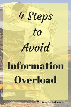 Frustrated with all the info out there? Don't be. The key is to have a plan to help you avoid information overload. Click to find out the 4 steps you can take to easily get out of the information overload trap.  via /corinneck/