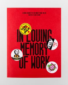 In Loving Memory Of Work Book: The miners' strike of 1984-85 was a national incident, one that gathered international interest due to its wide and deepening social and political effects on the UK economy and society. Consequently, the topic of the strike appeared in almost every sector, and was reported in almost every media. In Loving Memory of Work offers a visual record of this era of British history, collecting photographs, newspaper reports, protest posters andparaphernalia, along with…