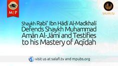 Shaykh Rabī' Ibn Hādī Al-Madkhalī Defends Shaykh Muhammad Amān Al-Jāmī