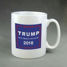 Anti Donald Trump 2016 Presidential Candidate Republican 15 oz. Mug by WTFCompany on Etsy https://www.etsy.com/listing/264548571/anti-donald-trump-2016-presidential