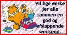 Vil lige ønsker alle en god weekend