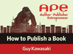 How to Publish a Book by Guy Kawasaki via slideshare