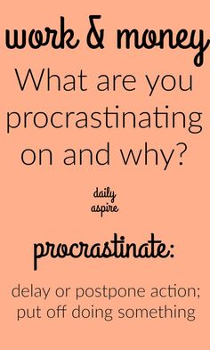 Journal prompt - what are you procrastinating on?