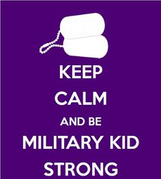 Keep Calm and Be Military Kid Strong