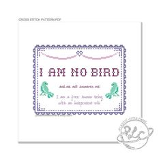 I am no bird...  Charlotte Brontë had Jane Eyre tell it like it is with this wonderful quote. This modern and pretty cross stitch pattern serves as a simple and classic reminder.  Please be aware that this is a PDF cross stitch pattern, not the completed article. Your file will be made available for download via Etsy once payment has been confirmed.  The finished work will measure approximately 7 x 5.5 inches.  NEW FOR 2015 PATTERNS - You receive a single PDF document, containing a pattern…