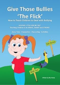 The Sue Series - Book Two: Give Those Bullies 'The Flick' - How to Teach Children to Deal with BullyingWhat will Sue do when Tom picks on her at school? Read Sues story to teach children the importance of knowing when and how to deal with bullying.Book Two of the Sue Series books for children, parents and carers (based on the simple yet fun process I used at home with my very young sons) introduces the character Sue and her story of what being BRAVE, SMART and STRONG really means as she…
