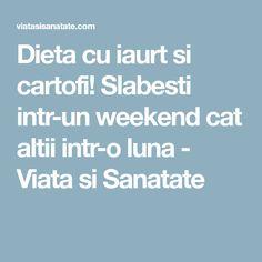 Dieta cu iaurt si cartofi! Slabesti intr-un weekend cat altii intr-o luna - Viata si Sanatate Catio