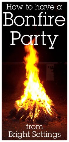 How to have a bonfire party—fall is prime time to gather friends and family in the backyard around a fire. Here's a list of great links for having a bonfire party. Start gathering firewood! #bonfire #party