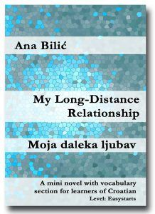 A mini novel with vocabulary section for learners of Croatian with English introduction, Level Easystarts – up to 400 words. Reading Books, Books To Read, Long Distance, Vocabulary, Love Story, Novels, Language, Relationship, English