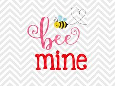 Bee Mine Valentine's Day Valentine's Day Love Baby Onesie Valentine Calligraphy Valentine SVG and DXF EPS Cut File • PNG • Vector • Calligraphy • Download File • Cricut • Silhouette by KristinAmandaDesigns